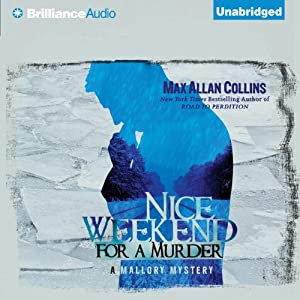 Nice Weekend for a Murder: A Mallory Novel, Book 5 | [Max Allan Collins]