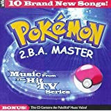 SOUNDTRACK/CAST ALBU - POKEMON - 2.B.A. MASTER - MUSIC FROM)