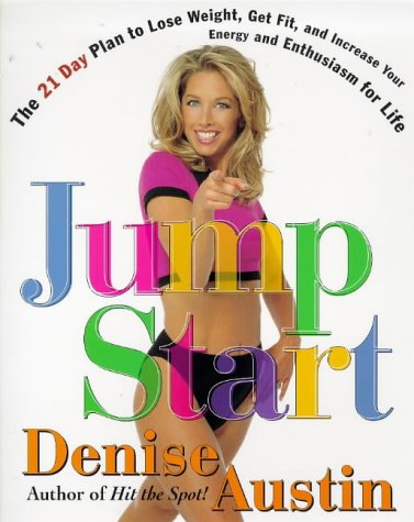Jumpstart: The 21 Day Plan to Lose Weight Get Fit and Increase Your Energy and Enthusiasm