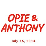 Opie & Anthony, Colin Quinn, D. L. Hughley, and Dennis Falcone, July 16, 2014 | Opie & Anthony