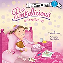 Pinkalicious and the Sick Day (       UNABRIDGED) by Victoria Kann Narrated by Eliana Shaskan