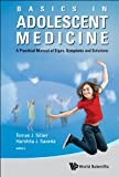 img - for Basics in Adolescent Medicine:A Practical Manual of Signs, Symptoms and Solutions book / textbook / text book