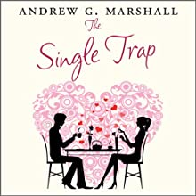 The Single Trap: The Two-step Guide to Escaping It and Finding Lasting Love (       UNABRIDGED) by Andrew G. Marshall Narrated by Charlotte Strevens