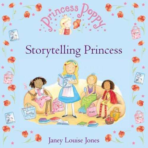 Princess Poppy. Storytelling Princess (Princess Poppy Picture Books)