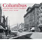 Columbus and the Ohio State University Then and Nowby Kathy Mast Kane