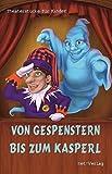 Image de Von Gespenstern bis zum Kasperl: Theaterstücke für Kinder