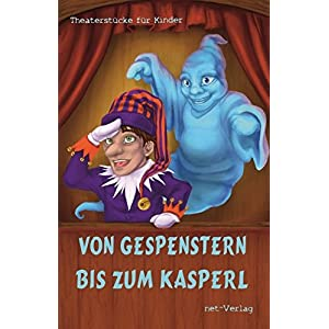 Von Gespenstern bis zum Kasperl: Theaterstücke für Kinder