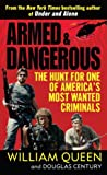 William Queen Armed and Dangerous: The Hunt for One of America's Most Wanted Criminals