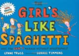 The Girl's Like Spaghetti: Why, You Can't Manage without Apostrophes! (0399247068) by Truss, Lynne