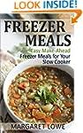 Freezer Meals: Easy Make-Ahead Freeze...