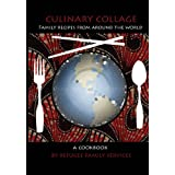 Culinary Collage: An International Cookbook ~ Refugee Family Service