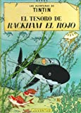 El Tesoro De Rackham El Rojo/ The Treasure of Rackham the Red (Las Aventuras De Tintin) (Spanish Edition)