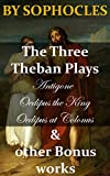 Image of The Three Theban Plays: Antigone; Oedipus the King; Oedipus at Colonus & other Bonus works