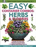 Easy Container Combos: Herbs & Flowers (Pamela Crawford's Container Series) (0982997108) by Pamela Crawford