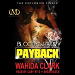 Blood, Sweat, and Payback: Payback, Book 4 | Wahida Clark