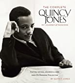 The Complete Quincy Jones: My Journey & Passions: Photos, Letters, Memories & More from Qs Personal Collection