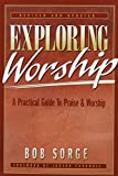 img - for Exploring Worship: A Practical Guide to Praise & Worship book / textbook / text book