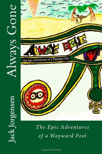 Always Gone: The Epic Adventures Of A Wayward Fool