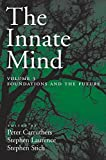The Innate Mind: Volume 3: Foundations and the Future (Evolution and Cognition Series)
