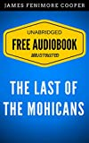 Image of The Last of the Mohicans: By James Fenimore Cooper - Illustrated (Free Audiobook + Unabridged + Original + E-Reader Friendly)