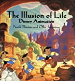 The ILLUSION OF LIFE: DISNEY ANIMATION (0786860707) by Ollie Johnston