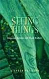 Seeing Things: Deepening Relations with Visual Artefacts (Gifford Lectures) (033404149X) by Pattison, Stephen
