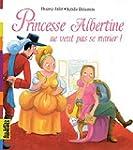 Princesse Albertine ne veut pas se ma...