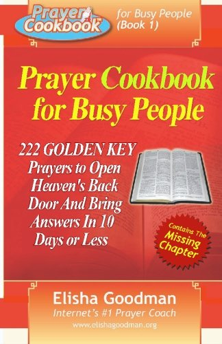 Prayer Cookbook for Busy People (Book 1): 222 Golden Key Prayers
