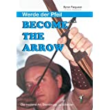 "Become the Arrow: Werde der Pfeilvon ""Byron Ferguson"""