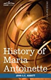 img - for History of Maria Antoinette: Makers of History book / textbook / text book
