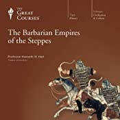 The Barbarian Empires of the Steppes |  The Great Courses