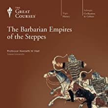 The Barbarian Empires of the Steppes  by The Great Courses Narrated by Professor Kenneth W. Harl