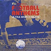 超ワールドサッカー presents FOOTBALL ANTHEMS -Ultra World Beats-