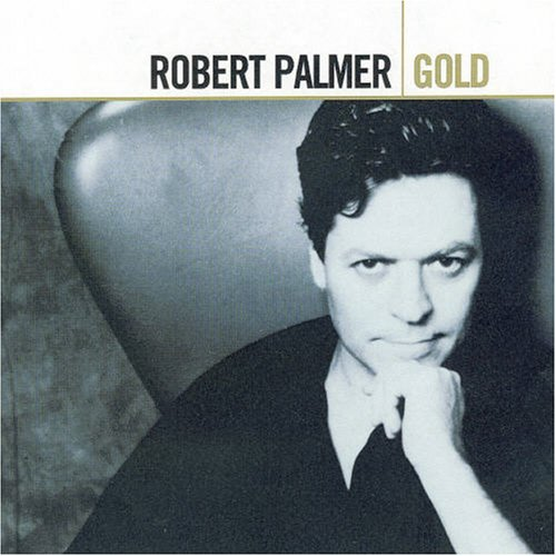 Robert Palmer - Gold - Zortam Music