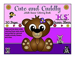 Cute and Cuddly Adult Swear Coloring Book - Spiral Bound