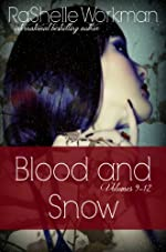 Blood and Snow 9-12: Love Bleeds, Eye of Abernathy, Resolved to Rule, Vampire Ever After?