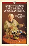 img - for Collecting Now: Care and Repair of Your Antiques (Ariel Books) book / textbook / text book
