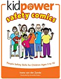 Kidpower® Safety Comics: People Safety Skills for Children Ages 3-10