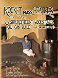 Rocket Mass Heaters: Superefficient Woodstoves YOU Can Build - 0966373839