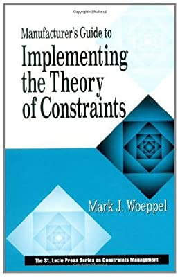 Manufacturer's Guide to Implementing the Theory of Constraints (The CRC Press Series on Constraints Management)