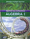 Algerbra 1 (Mathematics, Spanish Student Edition)