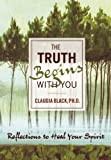 The Truth Begins with You: Reflections to Heal Your Spirit (1936290618) by Black, Claudia