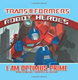 img - for Transformers Robot Heroes: I am Optimus Prime book / textbook / text book