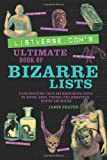 Listverse.com's Ultimate Book of Bizarre Lists