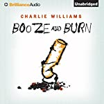 Booze and Burn: The Mangel Series, Book 2 | Charlie Williams