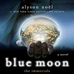 Blue Moon: The Immortals (       UNABRIDGED) by Alyson Noel Narrated by Katie Schorr