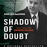 Shadow of Doubt: The Trial of Dennis Oland | Bobbi-Jean MacKinnon
