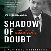 Shadow of Doubt: The Trial of Dennis Oland | Livre audio Auteur(s) : Bobbi-Jean MacKinnon Narrateur(s) : Elisabeth Rodgers