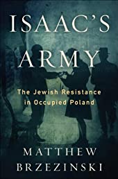 Isaac&#39;s Army: A Story of Courage and Survival in Nazi-Occupied Poland