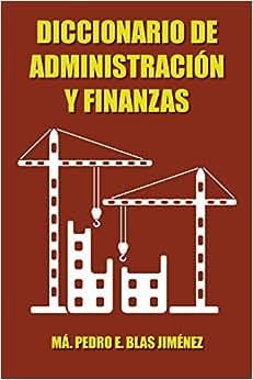 Diccionario De Administracion Y Finanzas (Spanish Edition)